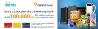 ƯU ĐÃI GIẢM 100.000 VNĐ CHO CHỦ THẺ DONGA BANK KHI MUA HÀNG TẠI TIKI