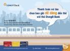 Thanh toán vé tàu chưa bao giờ dễ dàng đến thế với Thẻ DongA Bank
