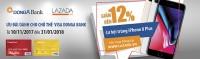 Khách hàng là chủ Thẻ Visa của DongA Bank sẽ được nhân được ưu đãi giảm giá lên đến 12% và cơ hội trúng iPhone 8 Plus khi mua hàng tại www.lazada.vn