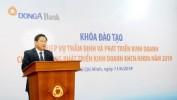 Ngân hàng TMCP Đông Á tổ chức đào tạo Nghiệp vụ Thẩm định và Phát triển kinh doanh cho lực lượng phát triển kinh doanh KHCN/KHDN toàn ngân hàng năm 2019