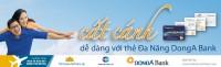 Cất cánh dễ dàng với Thẻ Đa năng DongA Bank