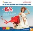 Giảm ngay 15% cho chủ thẻ DongA Bank khi mua hàng tại Vascara